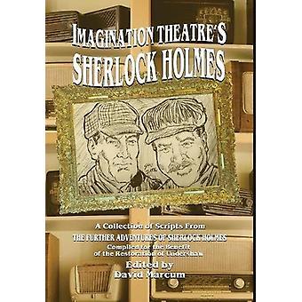 Imagination Theatre's Sherlock Holmes by David Marcum - 9781787052437