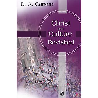 Christ and Culture Revisited by D. A. Carson - 9781844742790 Book