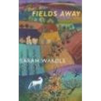 Fields Away by Sarah Wardle - 9781852246204 Book