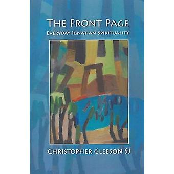 The Front Page - Everyday Ignatian Spirituality by Christopher Gleeson