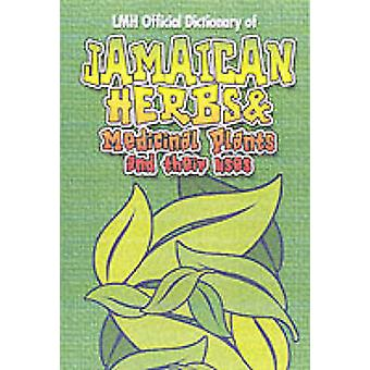 Jamaican Herbs And Medicinal Plants And Their Uses by L.Mike Henry -