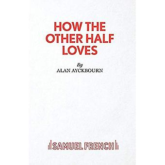 How the Other Half Loves (Acting Edition)