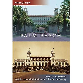 Palm Beach, Florida (Then and Now Series)