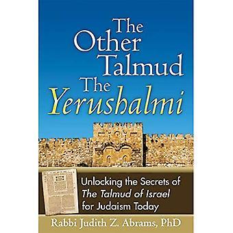 Den andra Talmud-Yerushalmi: låsa upp hemligheterna i Talmud av Israel för judendomen i dag