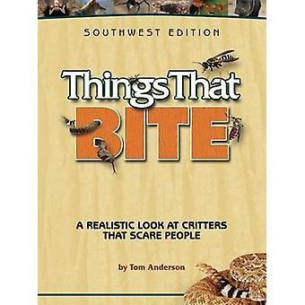 Things That Bite - A Realistic Look at Critters That Scare People by T