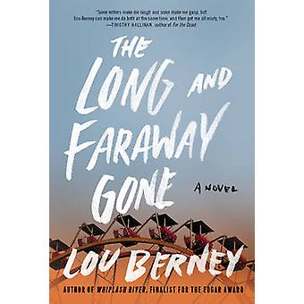 Long and Faraway Gone The by Berney & Lou