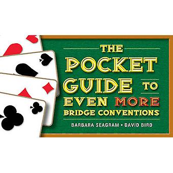 The Pocket Guide to Even More Bridge Conventions by Barbara Seagram & David Bird