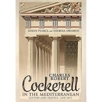 Charles Robert Cockerell in the Mediterranean by Susan Pearce