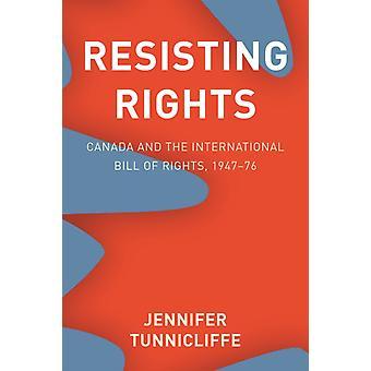 Résister aux droits canada et la Déclaration internationale des droits 194776 par Jennifer Tunnicliffe
