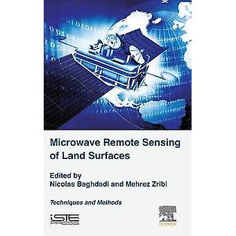 Microwave Remote Sensing of Land Surfaces by Baghdadi & Nicolas