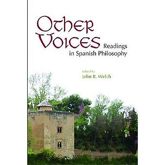 Other Voices Readings in Spanish Philosophy von Welch & John R.