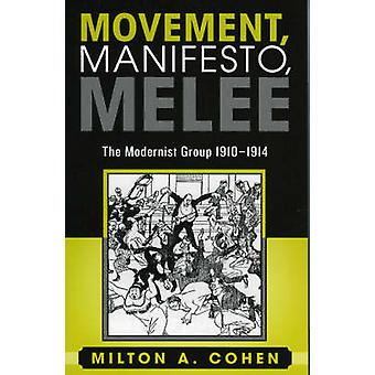 Movement Manifesto Melee The Modernist Group 19101914 by Cohen & Milton