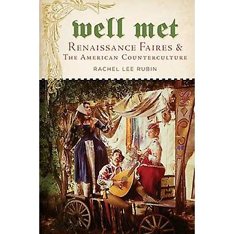 Well Met Renaissance Faires and the American Counterculture by Rubin & Rachel Lee