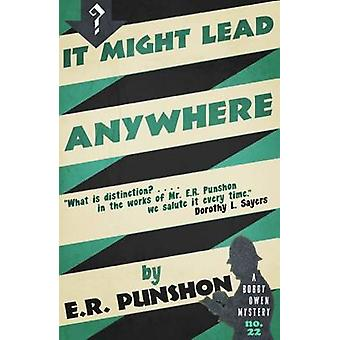 It Might Lead Anywhere A Bobby Owen Mystery by Punshon & E.R.