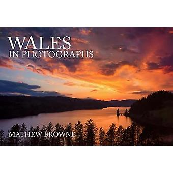 Wales in Photographs by Mathew Browne - 9781445683935 Book
