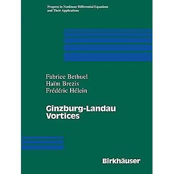 GinzburgLandau Vortices by Bethuel & Fabrice