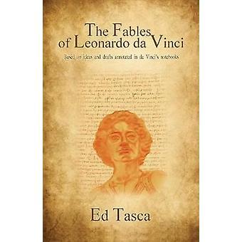The Fables of Leonardo Da Vinci NEW UPDATED VERSION 2017 by Tasca & Ed