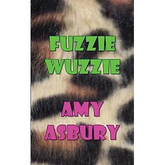 Fuzzie Wuzzie by Asbury & Amy
