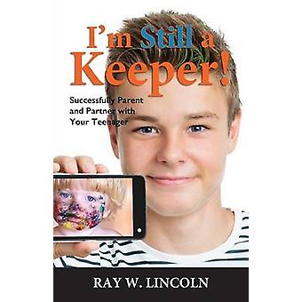 Im STILL a Keeper by Lincoln & Ray W