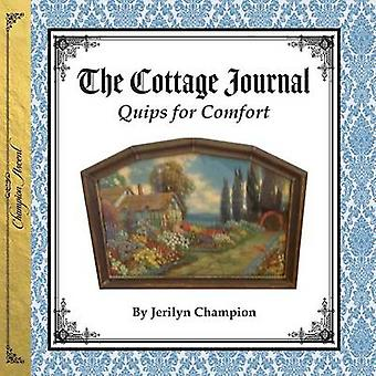 Cottage Journal Quips for Comfort by Champion & Jerilyn