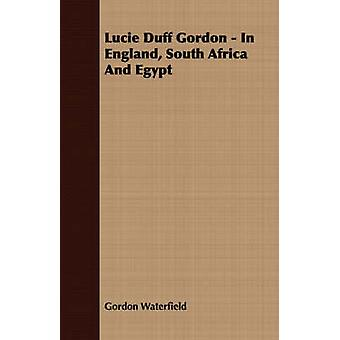 Lucie Duff Gordon  In England South Africa And Egypt by Waterfield & Gordon