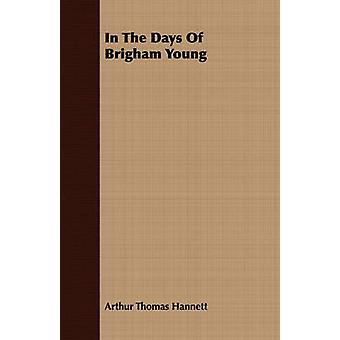 In The Days Of Brigham Young by Hannett & Arthur Thomas