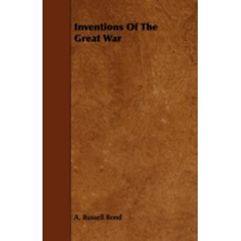 Inventions of the Great War by Bond & A. Russell