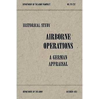 Airborne Operations A German Appraisal by EUCOM & Historical Division