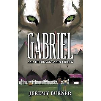 Gabriel and the Black Candy Circus by Burner & Jeremy
