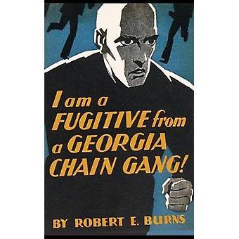 I am a Fugitive from a Georgia Chain Gang by Burns & Robert E.