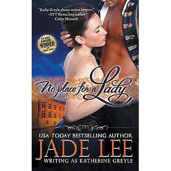 No Place for a Lady The Regency Rags to Riches Series Book 1 by Lee & Jade