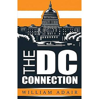 The DC Connection by Adair & William