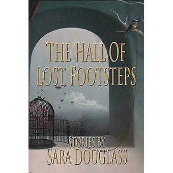 The Hall of Lost Footsteps by Douglass & Sara