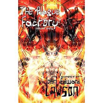 The Plague Factory by Lawson & John Edward