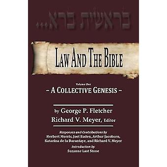 Law And The Bible A Collective Genesis by Fletcher & George P.