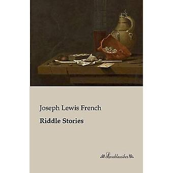 Riddle Stories by French & Joseph Lewis