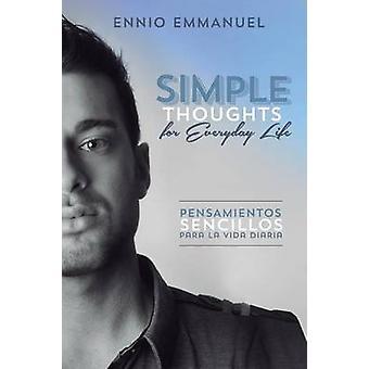 Simple Thoughts for Everday LifePensamientos Sencillos Para La Vida Diaria by Emmanuel & Ennio
