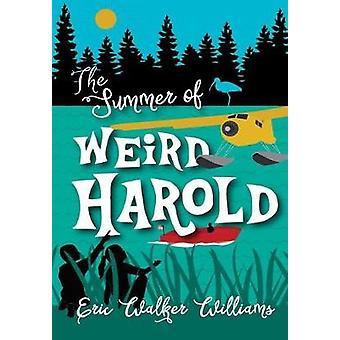 The Summer of Weird Harold by Williams & Eric Walker