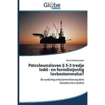 Petroleumsloven 53 Tredje Ledd  En Formalstjenlig Lovbestemmelse by Lovik Maria Heiberg