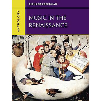 Anthology for Music in the Renaissance by Richard Freedman - Walter F