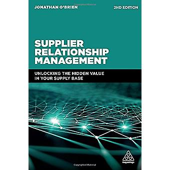Supplier Relationship Management - Unlocking the Hidden Value in Your