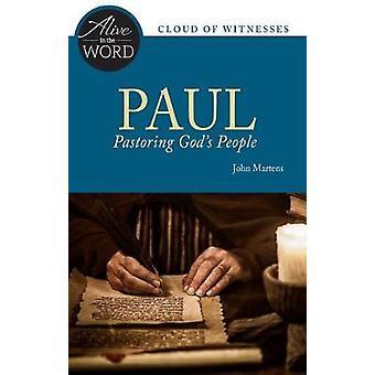 Paul - Pastoring God's People by John W. Martens - 9780814645062 Book