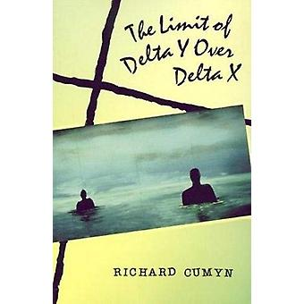 The Limit of Delta Y Over Delta X by Richard Cumyn - 9780864921765 Bo