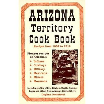 Arizona Territory Cook Bk by Daphne Overstreet - 9780914846758 Book