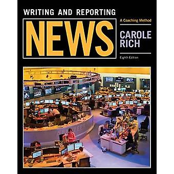 Writing and Reporting News - A Coaching Method (8th Revised edition) b