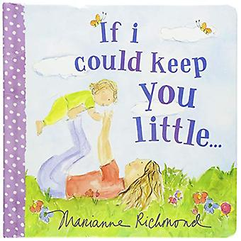 If I Could Keep You Little by Marianne Richmond - 9781492675105 Book