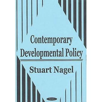 Contemporary Developmental Policy by Stuart S. Nagel - 9781590332573