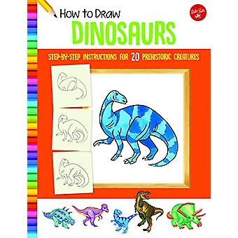 How to Draw Dinosaurs - Step-by-step instructions for 20 prehistoric c