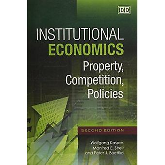 Institutional Economics - Property - Competition - Policies (2nd Revis