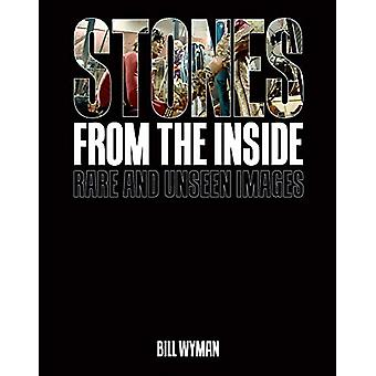 Stones From the Inside - Rare and Unseen Images by Bill Wyman - 978178